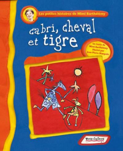 Cabri, Cheval et Tigre