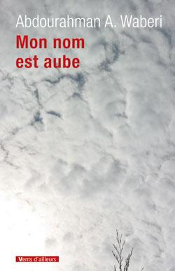 Mon nom est aube, de Abdourahman A. Waberi